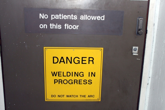 No patients allowed. Welding? An area for builders or site workers only?